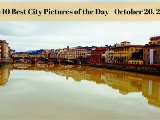 Top 10 Best City Pictures of the Day – October 26, 2017