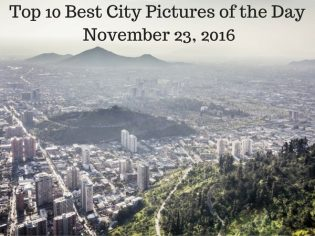 Top 10 Best City Pictures of the Day – November 23, 2016