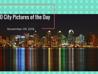 Top 10 City Pictures of the Day – November 09, 2016