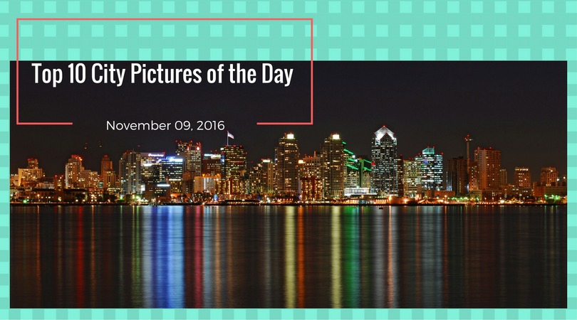 Top 10 City Pictures Of The Day November 09 2016
