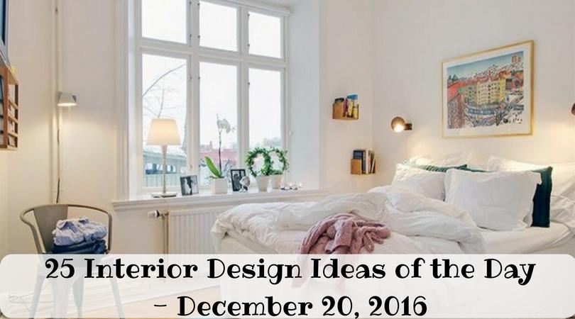 25 Interior Design Ideas of the Day – December 20, 2016