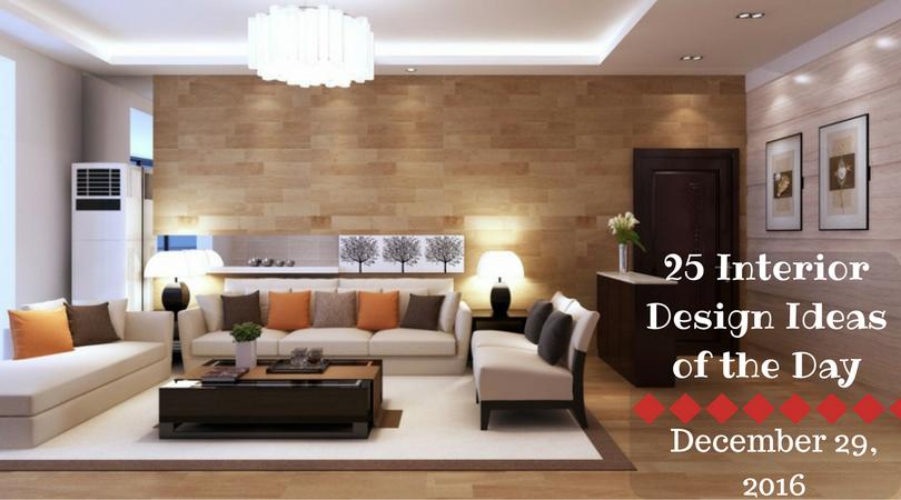 25 Interior Design Ideas Of The Day December 29 2016