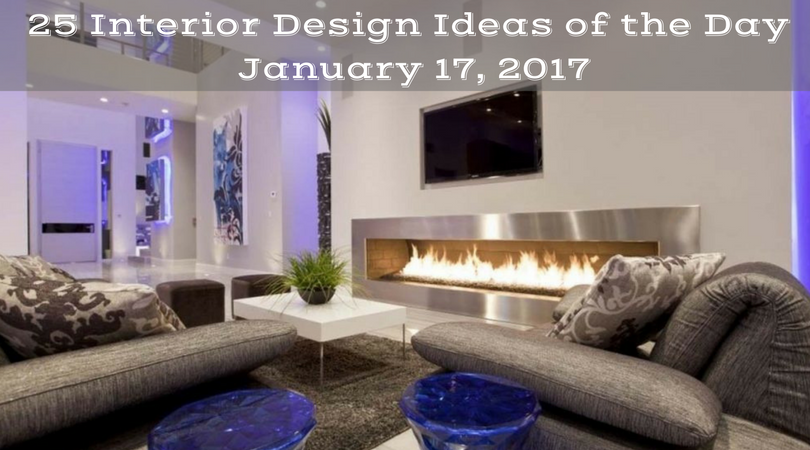 25 Interior Design Ideas Of The Day January 17 2017