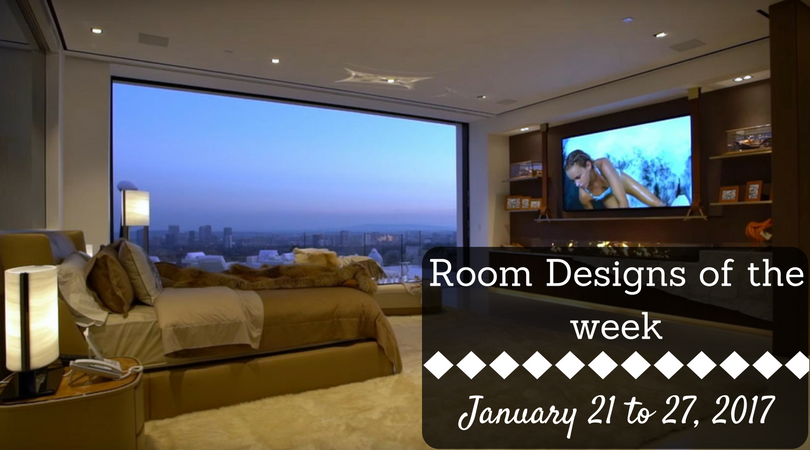 Room Designs of the week – January 21 to 27, 2017