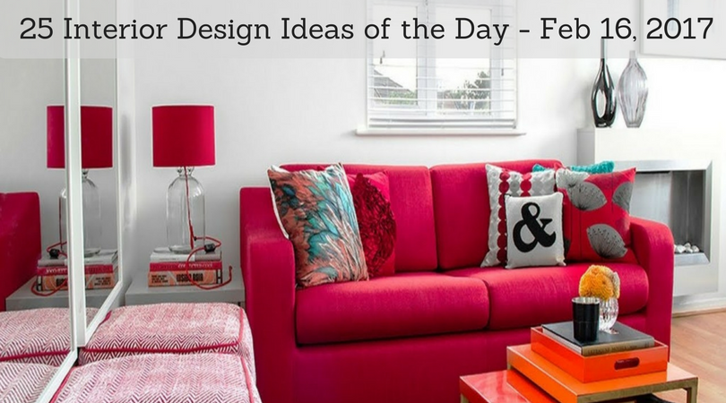 25 Interior Design Ideas of the Day – Feb 16, 2017