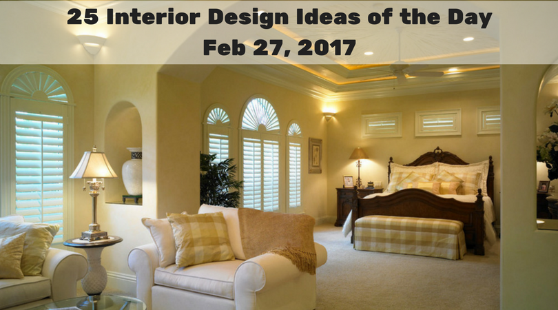 25 Interior Design Ideas of the Day – Feb 27, 2017
