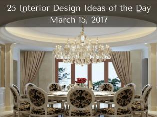 25 Interior Design Ideas of the Day – March 15, 2017