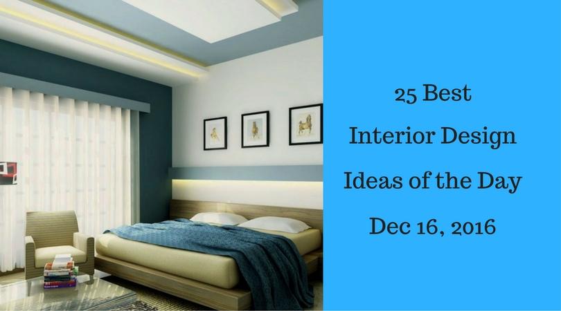 25 Best Interior Design Ideas of the Day – Dec 16, 2016
