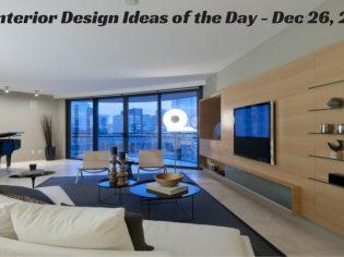 25 Interior Design Ideas of the Day – Dec 26, 2016