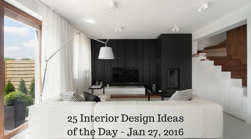 25 Interior Design Ideas of the Day – Jan 27, 2016