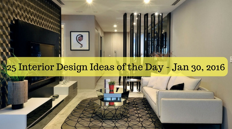 25 Interior Design Ideas of the Day – Jan 30, 2016