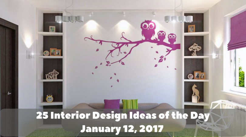 25 Interior Design Ideas of the Day – January 12, 2017