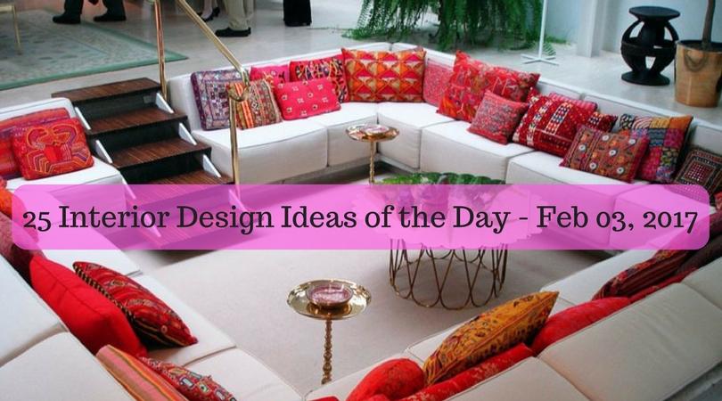 25 Interior Design Ideas of the Day – Feb 03, 2017
