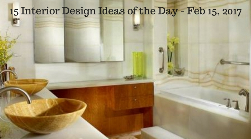 15 Interior Design Ideas of the Day – Feb 15, 2017